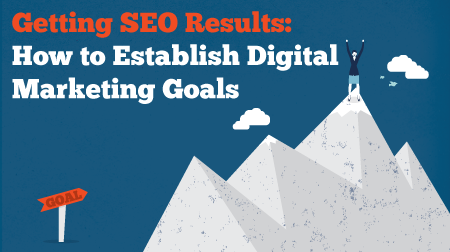 Getting SEO Results: How to establish digital marketing goals