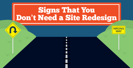 Signs that you don't need a site redesign