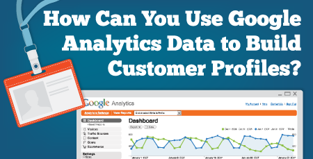 Using Google Analytics data to build customer profiles