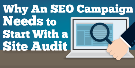Why your SEO campaign needs to start with a site audit