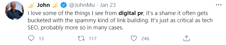 """Tweet from Google's John Mueller reading: """"I love some of the things I see from digital PR, it's a shame it often gets bucketed with the spammy kind of link building. It's just as critical as tech SEO, probably more so."""""""