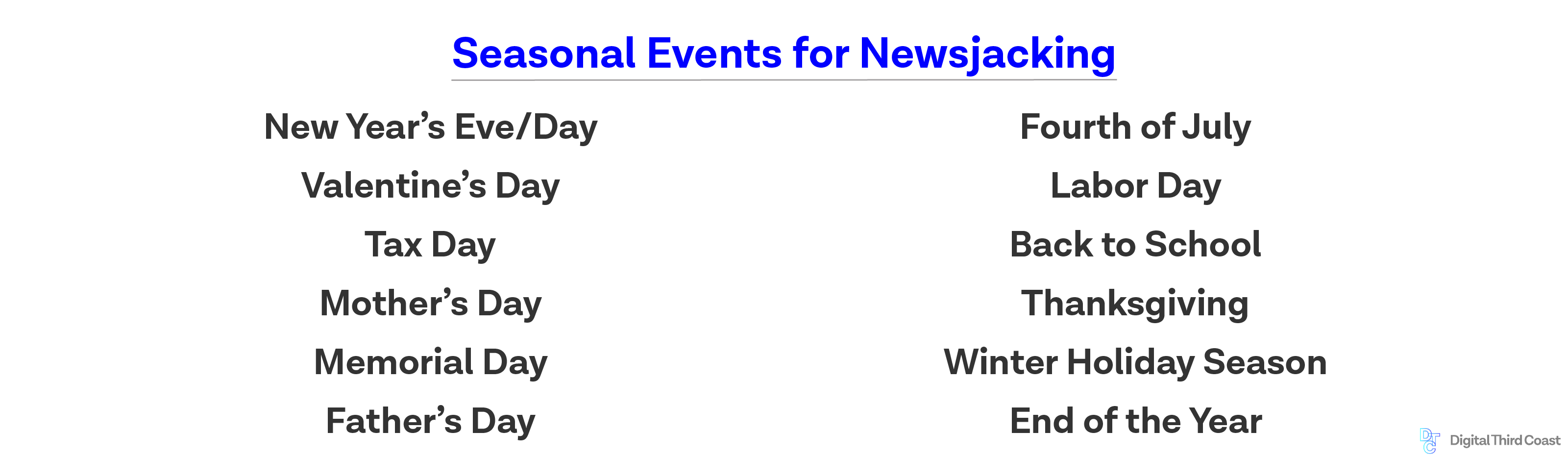 seasonal events for newsjacking including New Year's eve, valentine's day, tax day, memorial day, etc.