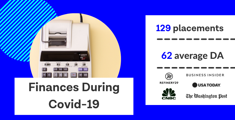 Infographic reads: Finances during Covid-19. This example of a digital PR campaign earned 129 media placements with an average domain authority of 62.